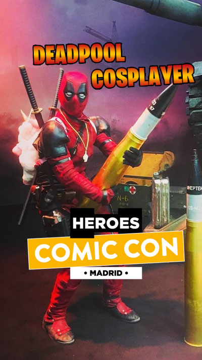 Deadpool at Heroes Comic Con in Madrid 2019